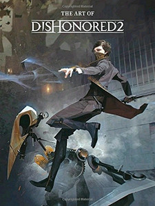 Art of Dishonored 2 Art Book (HC)