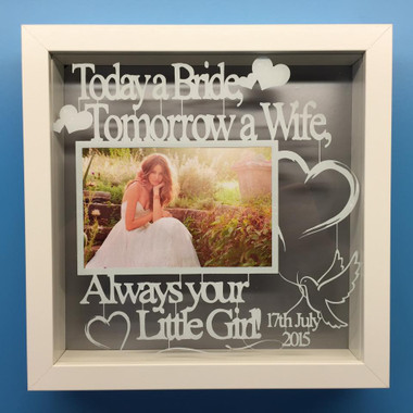 Today a Bride, tomorrow a Wife, Always your little girl personalised ...