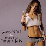 Spin the Bottle - an All-Star Tribute to KISS CD