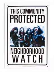 KISS Neighborhood Watch Metal Sign