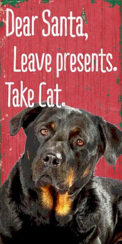 "Pet Sign Wood Dear Santa Leave Presents Take Cat Rottweiler 5""x10"""