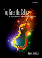 Pop Goes the Cello, by Aaron Minsky for Cello, Publisher  Oxford University Press