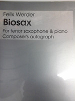 Biosax for tenor saxophone&piano by Felix Werder,70% off