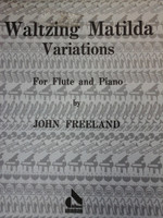WALTZING MATILDA VARIATIONS FOR FLUTE&PIANO BY JOHN FREELAND,70% OFF