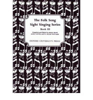 The Folk Song Sight Singing Series Book III