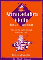 Abracadabra Violin Book 2, for Violin, Author James Alexander, Publisher A & C Black, Series Abracadabra Strings
