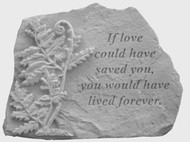 If Love Could Have...w/Fern Memorial Stone