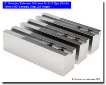 """15"""" Oversized (Extension) Steel Jaws 1.5mm x 60° Serrated for B-15 Chucks (2.8"""" HT)"""
