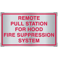 Aluminum remote pull station sign for cooking system fire control systems