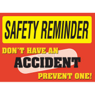 Safety Reminder Sign - Don't Have An Accident Prevent One