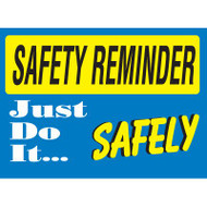 Safety Reminder Sign - Just Do It Safely