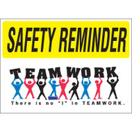 "Safety Reminder Sign - Teamwork There Is No ""I"" In Teamwork"