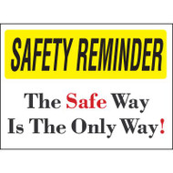 Safety Reminder Sign - The Safe Way Is The Only Way