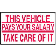 Mini Instructional Label - This Vehicle Pays Your Salary Take Care Of it, 10/Pkg