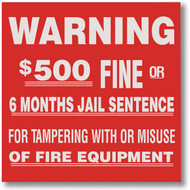 "$500 Fine for Tampering fire equipment sign, 4""w x 4""h vinyl"