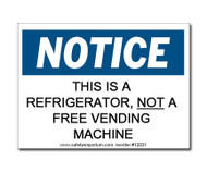 Witty Workplace Label - Notice This Is A Refrigerator, Not A Free Vending Machine