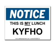 Witty Workplace Label - Notice This Is My Lunch KYFHO