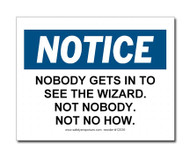 Witty Workplace Label - Notice Nobody Gets In To See The Wizard...