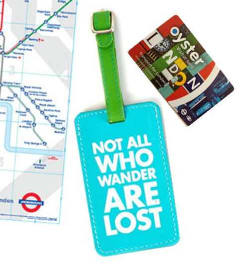Not All Those Who Wander Are Lost Leather Luggage Tag