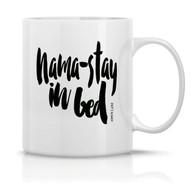 Nama-Stay In Bed Coffee Mug