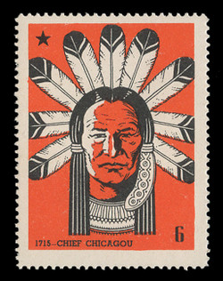 Chicagoland Poster Stamps of  1938 - #  6 Chief Chicagou, 1715