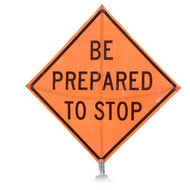 "B A4SB00550 SG ""BE PREPARED TO STOP""  Standard Grade 48"" Roll-Up Sign"