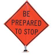 "B A4DB00550C DG 'BE PREPARED aTO STOP""  3M Diamond Grade 48"" Roll-Up Sign"