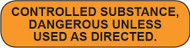 C-16 Medication Instruction Sticker - Controlled Substance, Dangerous Unless Used as Directed