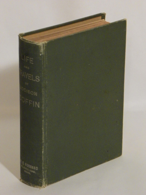 Life and Travels of Addison Coffin, Written by Himself (Underground Railroad) 1897 1st