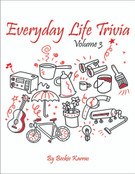 EVERYDAY LIFE TRIVIA, Vol 3