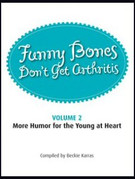 FUNNY BONES DON'T GET ARTHRITIS - Volume 2