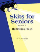 SKITS FOR SENIORS, Vol 1 - Humorous Plays