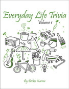 EVERYDAY LIFE TRIVIA, Vol 1