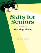 SKITS FOR SENIORS, Vol 2 - Holiday Plays