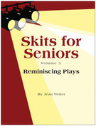 SKITS FOR SENIORS, Vol 3 - Reminiscing Plays