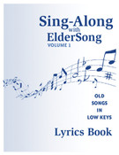 SING-ALONG with ELDERSONG, Volume 1 - Lyrics Book