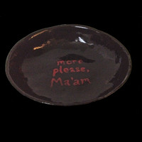"Handmade kinky clay bowl ""More Please Ma'am"""
