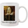 Funny 11oz Coffee Mug - This Sh%t Writes Itself - William Shakespeare