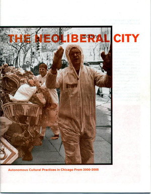 Trashing the Neoliberal City: Autonomous Cultural Practices in Chicago From 2000-2006