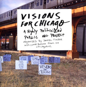 Visions for Chicago - A Highly Politicized Public Art Project