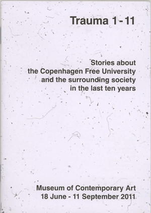 Trauma 1-11: Stories about the Copenhagen Free University