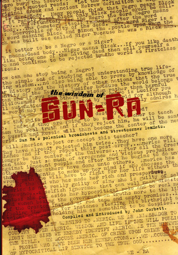 The Wisdom of Sun-Ra: Sun Ra's polemical broadsheets and streetcorner leaflets