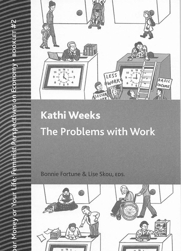 Front cover: The Problem with Work, by Kathi Weeks