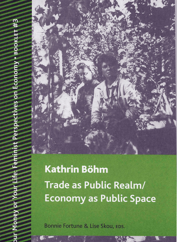 Front cover: Trade as Public Realm / Economy as Public Space, by Kathrin Böhm
