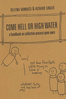 Come Hell or High Water: A Handbook on Collective Process Gone Awry