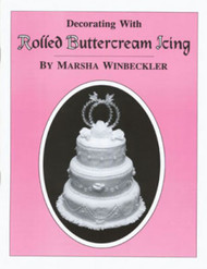 DECORATING WITH ROLLED BUTTERCREAM BY MARSHA WINBECKLER
