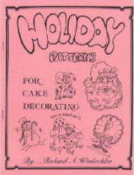 HOLIDAY PATTERNS FOR CAKE DECORATING BY ROLAND WINBECKLER