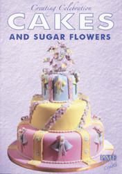CREATNG CELEBRATION CAKES/SUGAR FLOWER