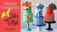 Fondant Fashionista: Cakes With Style By Eva Salazar