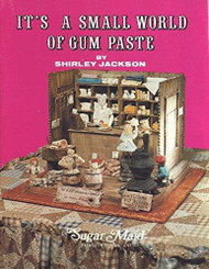 It's A Small World of Gum Paste By Shirley Jackson--Discontinued
